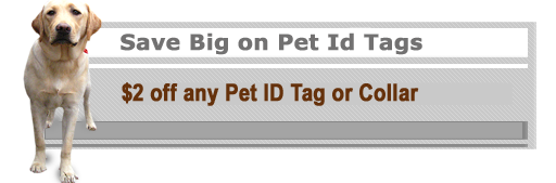 Save Big on Pet Id Tags - $2 Off Any Pet ID Tag or Collar